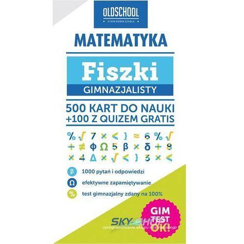 Matematyka Fiszki gimnazjalisty. Gimtest OK! (9788378921516)