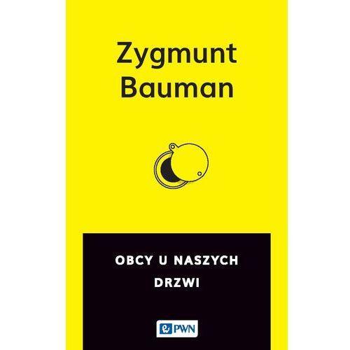 Obcy u naszych drzwi - Zygmunt Bauman, Wydawnictwo Naukowe Pwn