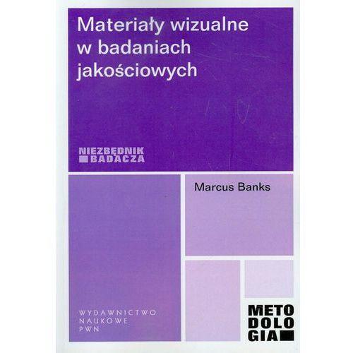 Materiały wizualne w badaniach jakościowych, Wydawnictwo Naukowe Pwn
