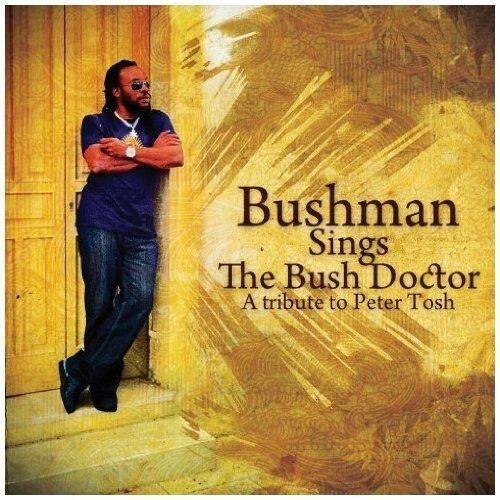 Vp Bushman - bushman sings the bush doctor - a tribute to peter tosh