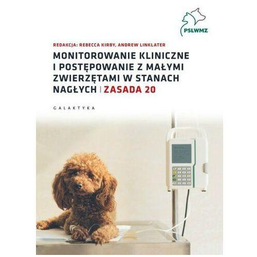 Monitorowanie kliniczne i postępowanie z małymi zwierzętami w stanach nagłych. Zasada 20