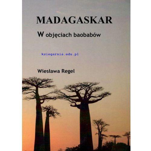 Madagaskar. W objęciach baobabów (145 str.)