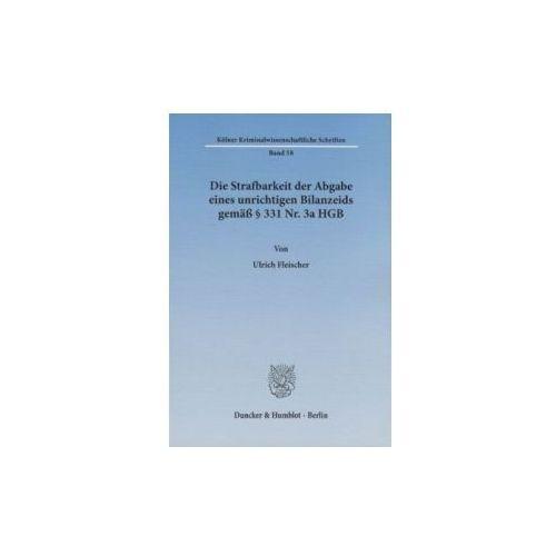 Die Strafbarkeit der Abgabe eines unrichtigen Bilanzeids gemäß § 331 Nr. 3a HGB (9783428143030)