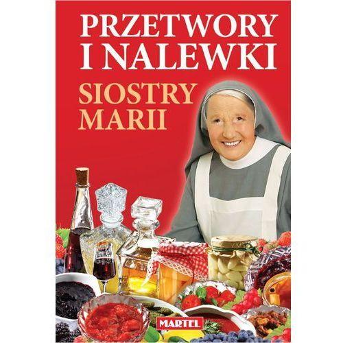 PRZETWORY I NALEWKI SIOSTRY MARII TW (2013)