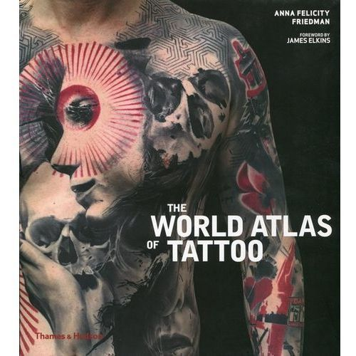 The World Atlas of Tattoo - Thames and Hudson