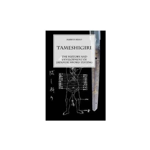 Tameshigiri - the History and Development of Japanese Sword Testing (9781312327030)