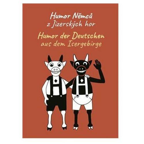 Humor Němců z Jizerských hor / Humor der Deutschen aus dem Isergebirge Tušl a kol (9788090803909)