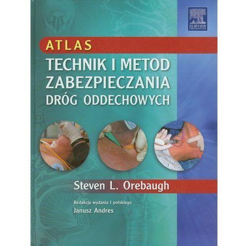 Atlas technik i metod zabezpieczania dróg oddechowych, oprawa twarda