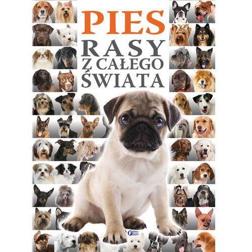 Pies. Rasy z całego świata, praca zbiorowa