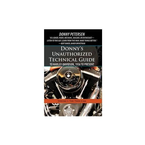 Donny's Unauthorized Technical Guide to Harley-Davidson, 1936 to Present (9781450267700)