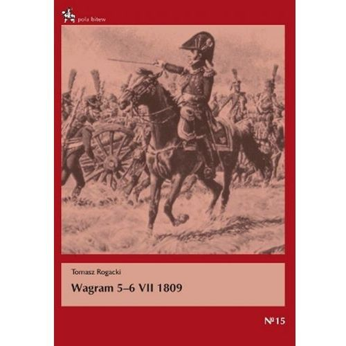 Wagram 5-6 VII 1809, Tomasz Rogacki