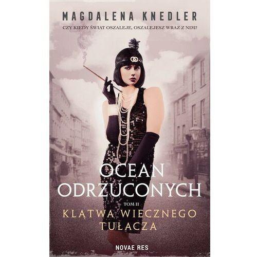 Ocean odrzuconych Tom 2 Klątwa wiecznego tułacza - Magdalena Knedler - ebook