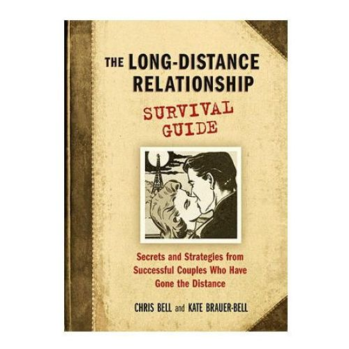 Long-Distance Relationship Survival Guideom Couples Who Have Gone the Distance (9781580087148)