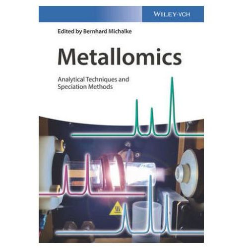 Metallomics Approaches Based on Hyphenated Techniques and Further Speciation Methods, Michalke, Bernhard