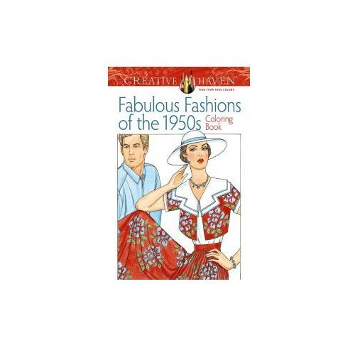 Creative Haven Fabulous Fashions of the 1950s Coloring Book (9780486799063)