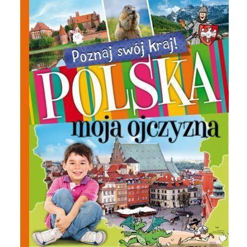 Poznaj swój kraj Polska moja ojczyzna (112 str.)