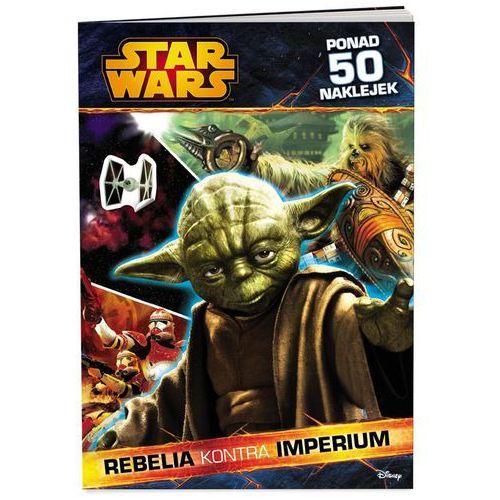 KSIĄŻKA Star Wars™. Rebelia kontra Imperium