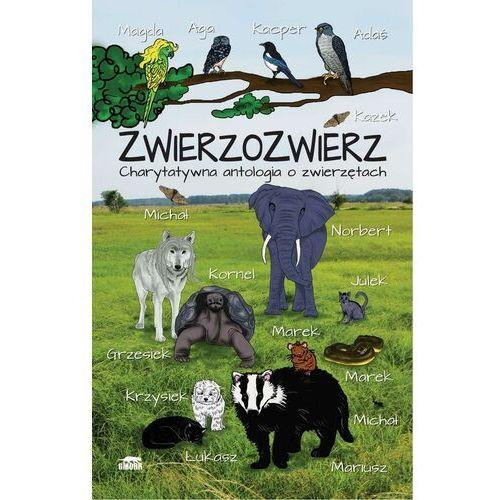 Zwierzozwierz. Charytatywna antologia o zwierzętach - Juliusz Wojciechowicz - ebook