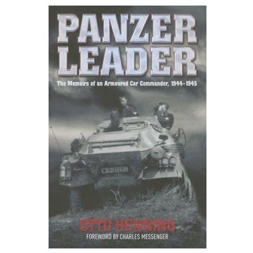 Panzer Leader: Memoirs of an Armoured Car Commander, 1944 - 1945 (9781848326910)