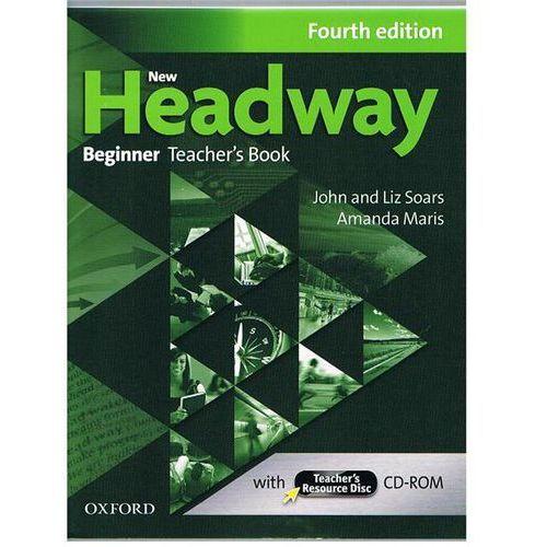 Headway 4E Beginner Teachers Book and Teachers Resource Disc Pack, Soars John And Liz