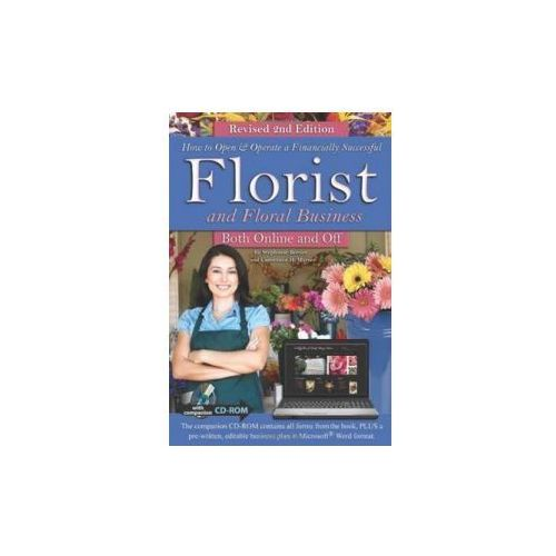 How To Open & Operate A Financially Successful Florist & Floral Business Both Online & Off (9781601389046)