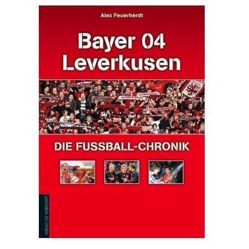 Bayer 04 Leverkusen - Die Fußball-Chronik (9783895338199)