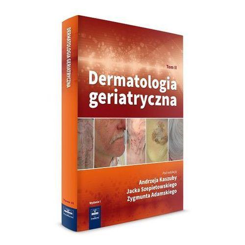 Dermatologia geriatryczna Tom 2, oprawa twarda