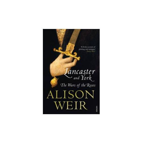 Lancaster And York : The Wars Of The Roses, Weir, Alison