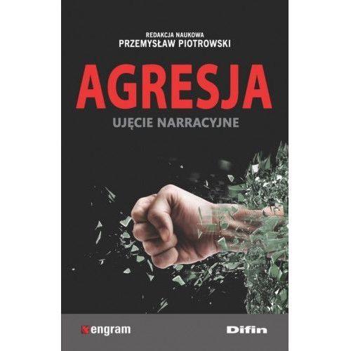 Agresja ujęcie narracyjne [Piotrowski Przemysław redakcja naukowa], Przemysław Piotrowski