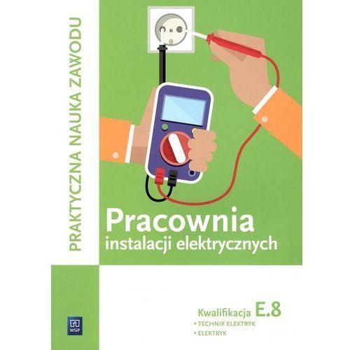 Pracownia instalacji elektrycznych Kwalifikacja E.8 Technik elektryk elektryk - Stanisław Karasiewicz, oprawa broszurowa