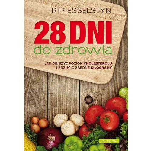 28 dni do zdrowia - Rip Esselstyn (9788375792874)