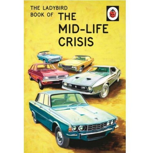 Ladybird Book of the Mid-Life Crisis (56 str.)