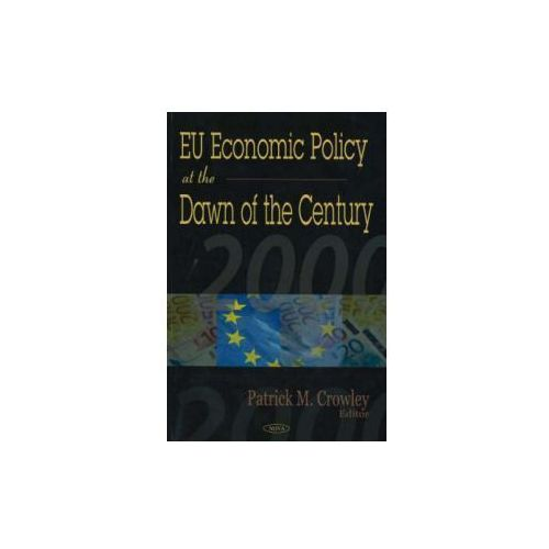 EU Economic Policy at the Dawn of the Century (9781590335871)