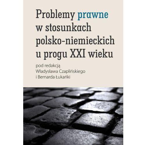 Problemy prawne w stosunkach polsko-niemieckich u progu XXI wieku (2009)