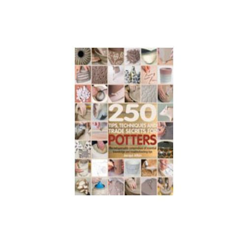 250 Tips, Techniques and Trade Secrets for Potters (160 str.)