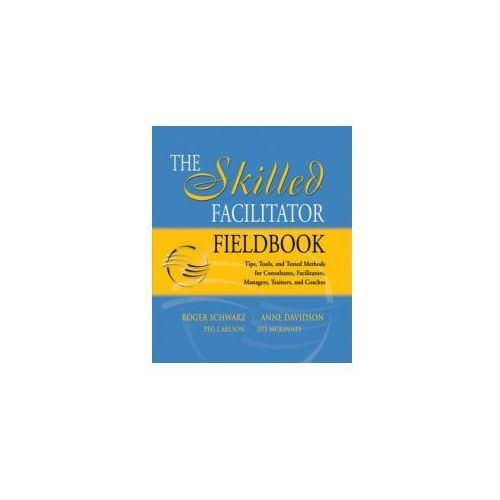 The Skilled Facilitator Fieldbook (9780787964948)