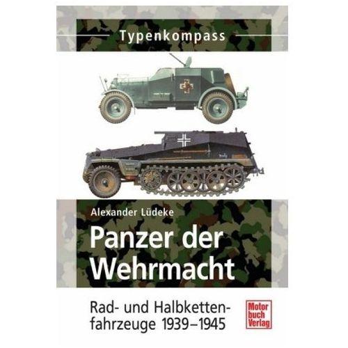Panzer der Wehrmacht, Rad- und Halbkettenfahrzeuge 1939-1945 (9783613030152)