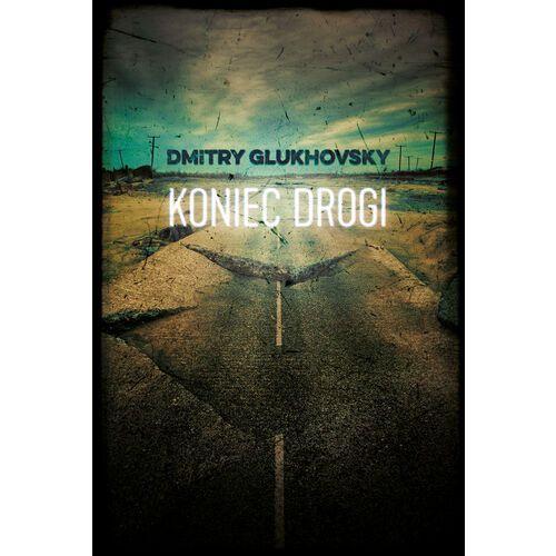 Koniec drogi - Dmitrij Głuchowski - ebook
