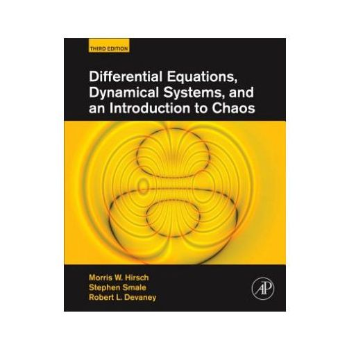 Differential Equations, Dynamical Systems, And An Introduction To Chaos (9780123820105)