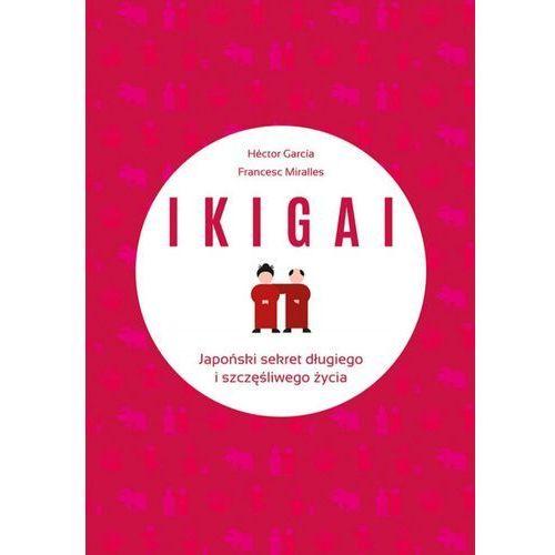 IKIGAI. Japoński sekret długiego i szczęśliwego życia (ebook)
