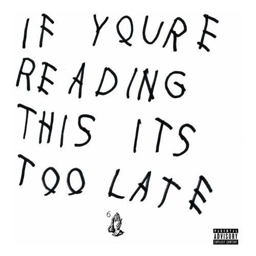 Universal music Drake - if you're reading this it's too late (0602547288790)