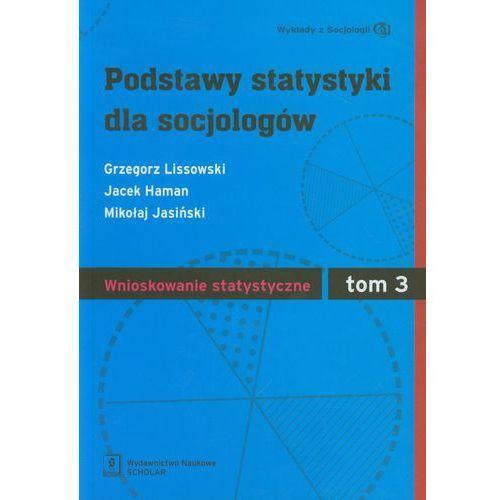 Podstawy statystyki dla socjologów tom 3 Wnioskowanie statystyczne (2011)