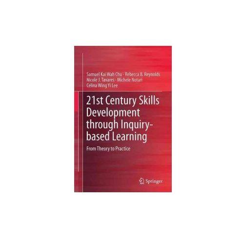 21st Century Skills Development Through Inquiry-Based Learning (9789811024795)