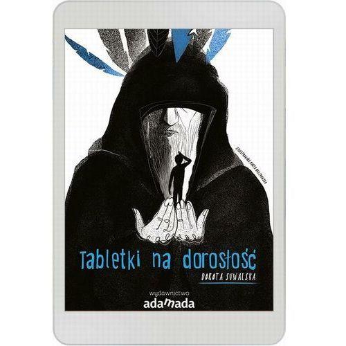 Tabletki na dorosłość - Dorota Suwalska - ebook