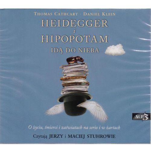 Heidegger i hipopotam idą do nieba MP3. O życiu, śmierci i zaświatach na serio i w żartach (2013)