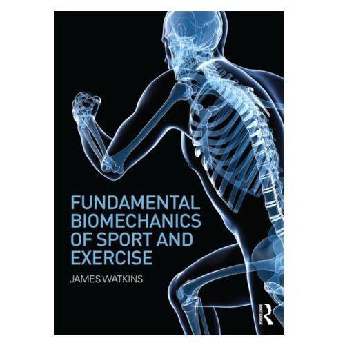 Fundamental Biomechanics of Sport and Exercise (664 str.)