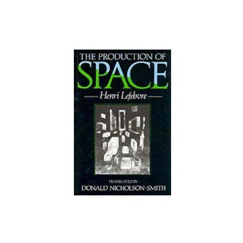 Production of Space, Lefebvre, Henri