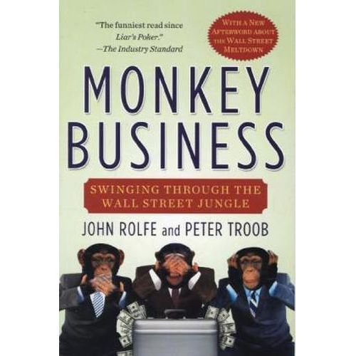Monkey Business: Swinging Through the Wall Street Jungle (9780446676953)