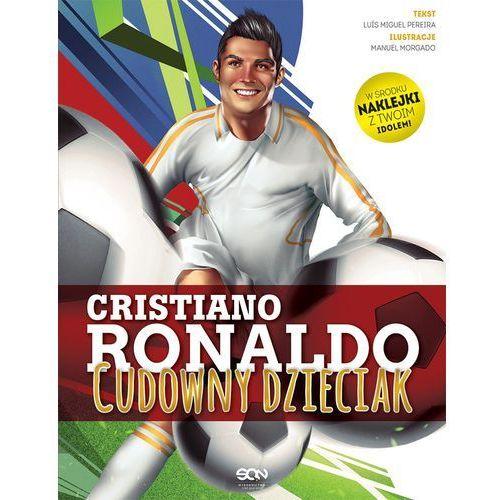 Cristiano Ronaldo. Cudowny dzieciak (72 str.)