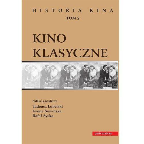 Kino klasyczne t.2 - Tadeusz Lubelski, Iwona Sowińska, Rafał Syska (9788324215379)